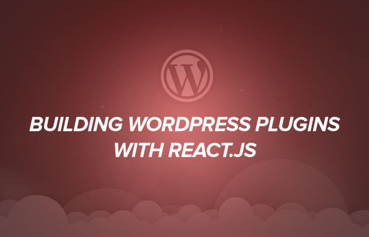 Building WordPress Plugins with React.js