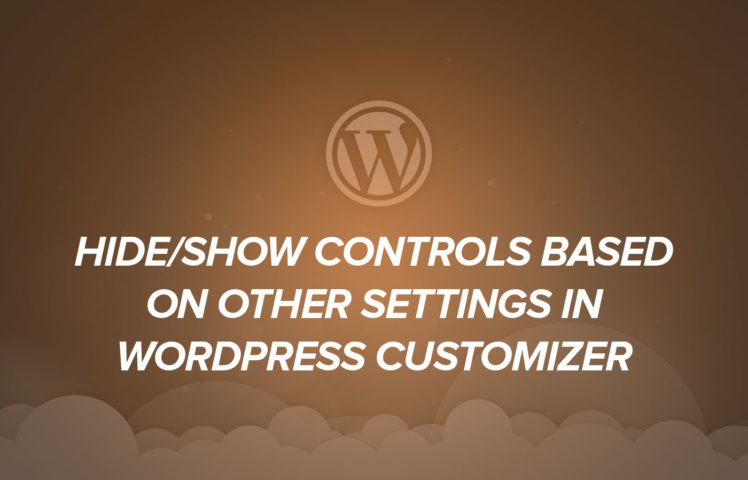 Hide/Show controls based on other settings in WordPress Customizer